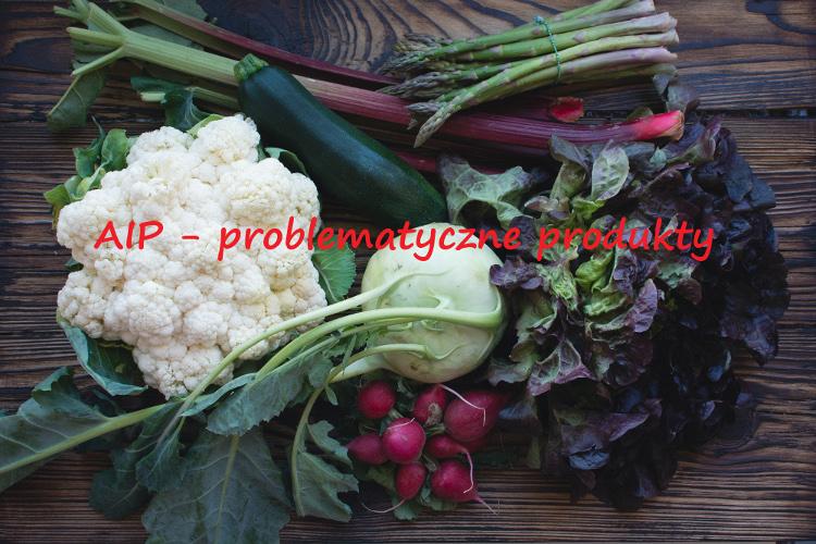 AIP - problematyczne produkty
